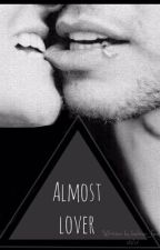 ➻ Almost Lover | Lashton Hemwin. | #wattys2017 by lashton_fever