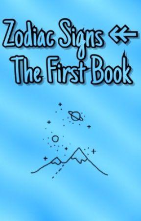 Zodiac Signs ↞ The First Book by XBluexStarX