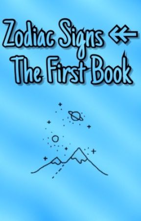 ✨•Zodiac Signs•✨ {The First Book} by XBluexStarX