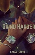 Grind Harder by laila_duhh