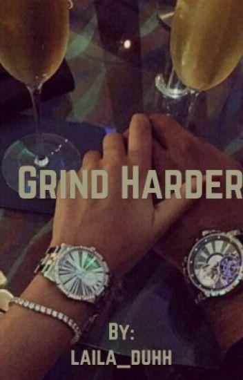 Grind Harder