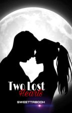 Two Lost Hearts (Completed) by SweeTTabooH