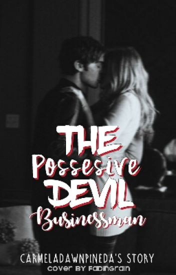 The Possessive Devil Businessman   - Carmela Dawn Pineda