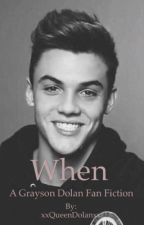 When A Grayson Dolan fan fiction by xxQueenDolanxx