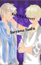 Keep It a Secret? (Garrance Fanfic) by Laurance_Shadow