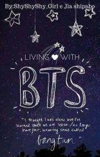 Living with BTS [HIATUS] by ShyShyShy_Girl