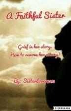 A Faithful Sister by SisterLover8213