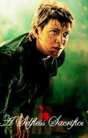 A selfless Sacrifice (A Fred Weasley Fan Fiction)