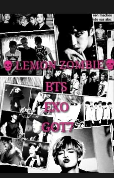 Lemon zombie[BTS GOT7 EXO]