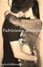 A Patricinha mimada do meu morro by livi123love