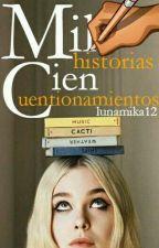 Mil Historias Cien Cuestionamientos by lunamika12
