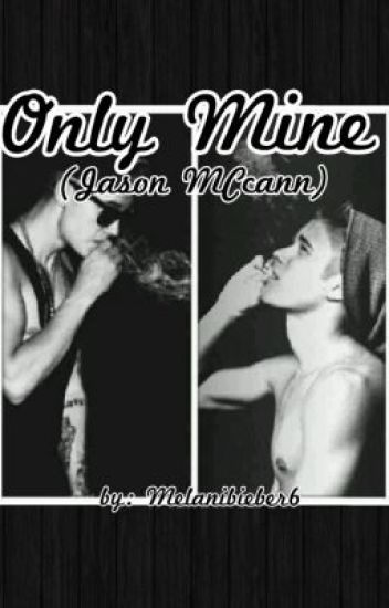 Only Mine( Jason MCcann)