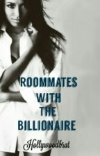 Roommates With The Billionaire by Hollywoodbrat