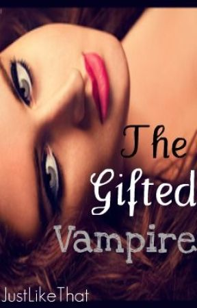 The Gifted Vampire by JustLikeThat