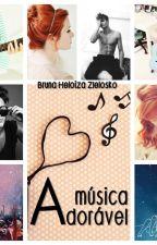 A música adorável by BrunaZielosko
