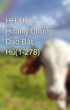 HH-Hồng Hoang Chứng Đạo Bất Hủ(1-278) by a11no22