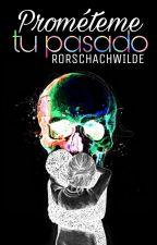 Prométeme tu pasado by RorschachWilde
