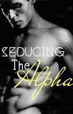 Seducing the Alpha by BlackGirlMagicc