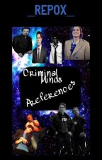 Criminal Minds Preferences/Imagines (CLOSED) by _Repox_