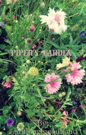 Piper's Garden  by agirlthingingoutloud