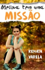 Melina Tem Uma Missão by renatavwrites