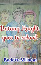 Batang Knight Goes To School  by BadetteVillalon