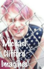 Michael Clifford Imagines by DanceSparkle