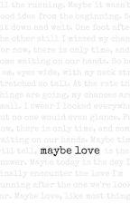 Maybe Love by Kebemamma