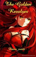 The Golden Revolver by Daiiu_westi