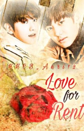 Love For Rent [CHANBAEK] #Wattys2017 by HHCB_Aeri12