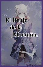 El Brujo de la Montaña. (KarmaxNagisa) by Hemione719
