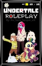 -•Undertale Roleplay•- by -HxpesAndDrxams-