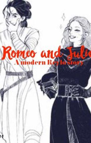 Romeo and Juliet (modern reylo)