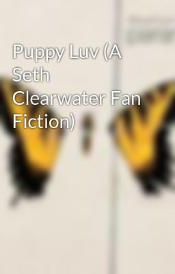 Puppy Luv (A Seth Clearwater Fan Fiction)