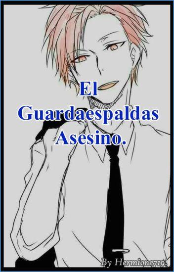 El Guardaespaldas Asesino (KarmaxNagisa)