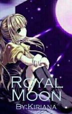 Royal Moon (Book 1 Of Blood Moon) by Kirakiana20
