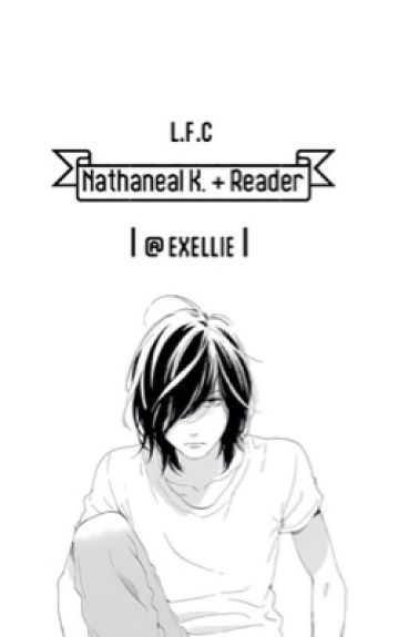 Loves Flawless Colors (Nathanaël x Reader)