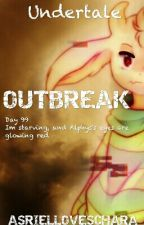 {ON HOLD} Outbreak •[Undertale]•  by AsrielLovesChara