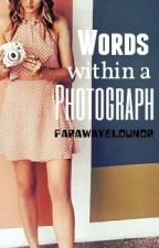 Words Within A Photograph by farawayelounor