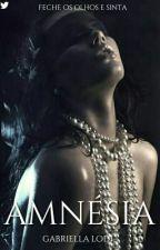 Amnésia - Livro II by Menina_Do_Malik