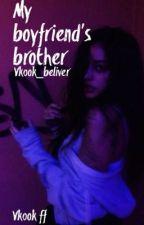 My boyfriend's brother  by vkook_beliver