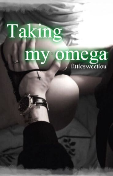 Taking my omega (L.S.) (O.S.)
