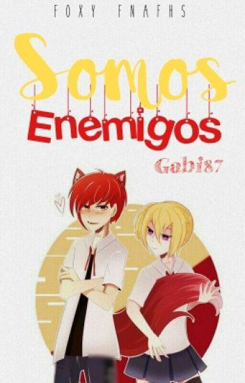 """""""Somos Enemigos"""" Foxy Y Tu [•FNAFHS•]"""