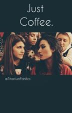 Just Coffee //Hollstein/ZetaSociety  by titaniumfanfics