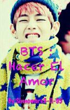 BTS : Hacer El Amor (Tae Y Tú) by Sinnombre3-11-95