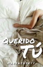 Querido tú ➶ by mariajosett_