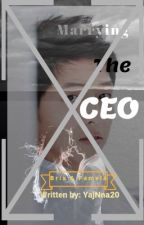 """""""Marrying the CEO"""" by Yajnna20"""