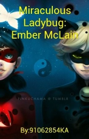 Miraculous Ladybug Ember Mclain Complete Chapter 3