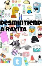 Desmintiendo A Rayita by Mr_schmiderson
