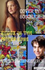 Stuck In The Friend Zone ~A Wyatt Donnelly FF by weirdsciencegirls